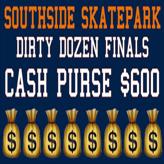 Dirty Dozen Finals Southside Skatepark